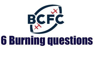 BCFC: 6 Burning Questions